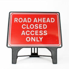 Road Ahead Closed Access Only Sign - Q-Sign
