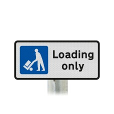 'Loading only' Sign Post Mounted  - Diagram 660.4 R2/RA2 (Face Only)